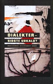 Modersmål-Selskabets Årbog 2002 med titlen Dialekter - Sidste udkald?