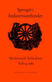 Forside på Modersmål-Selskabets årbog for 1981 med titlen Sproget i industrisamfundet