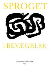 Forsiden på Modersmål-Selskabets årbog for 1989 med titlen Sproget i bevægelse