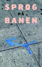 Forsiden på Sprog på banen, Modersmål-Selskabets årbog 2011